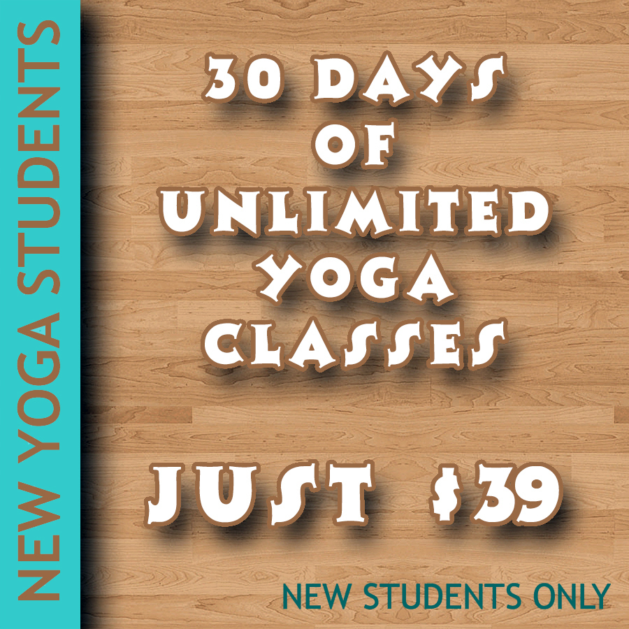 New Yoga Student Special: 30 days of unlimited yoga classes - just $39. (new students only)
