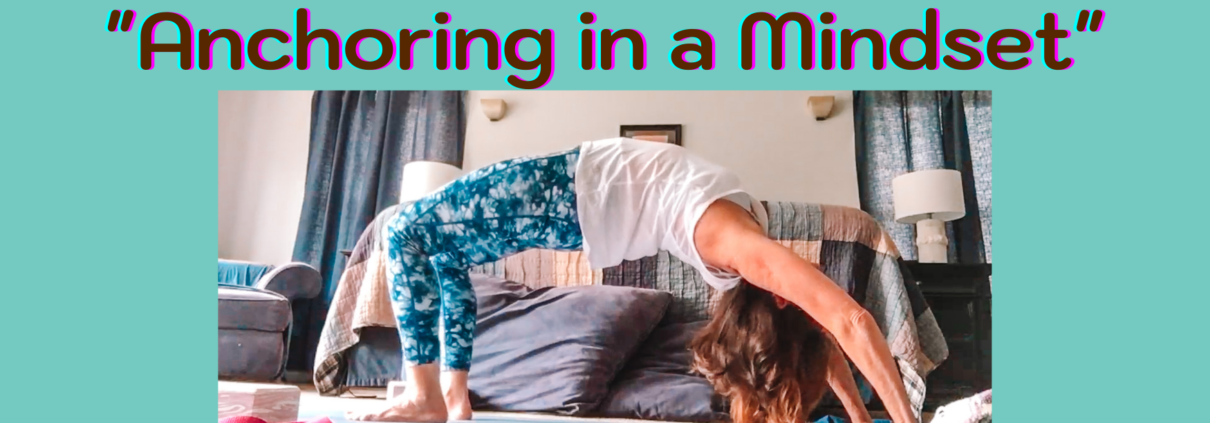 wheel pose, anchoring in a mindset
